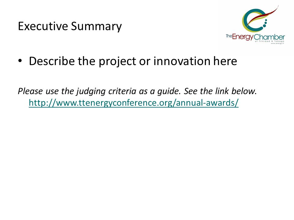 Executive Summary Describe the project or innovation here Please use the judging criteria as a guide.