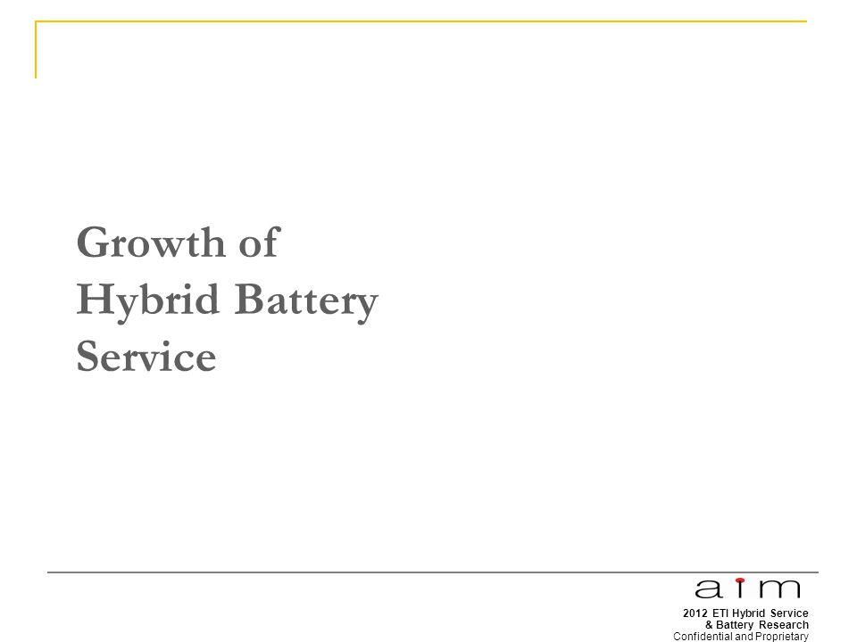 2012 ETI Hybrid Service & Battery Research Confidential and Proprietary 30 Growth of Hybrid Battery Service