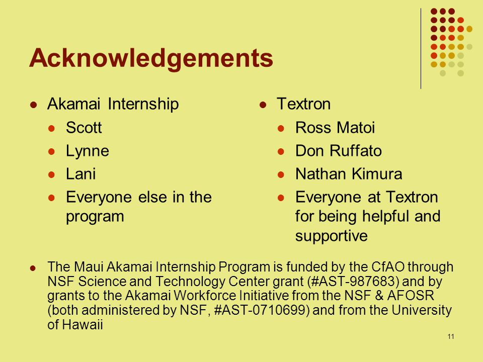 11 Acknowledgements Akamai Internship Scott Lynne Lani Everyone else in the program Textron Ross Matoi Don Ruffato Nathan Kimura Everyone at Textron f