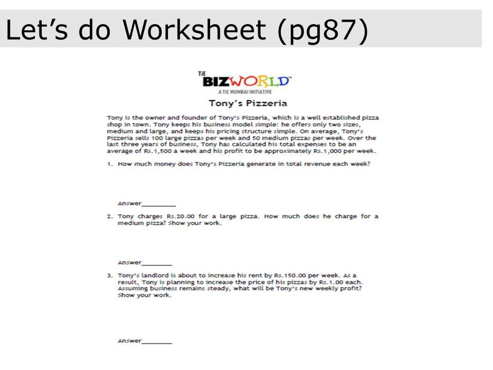 Let's do Worksheet (pg87)