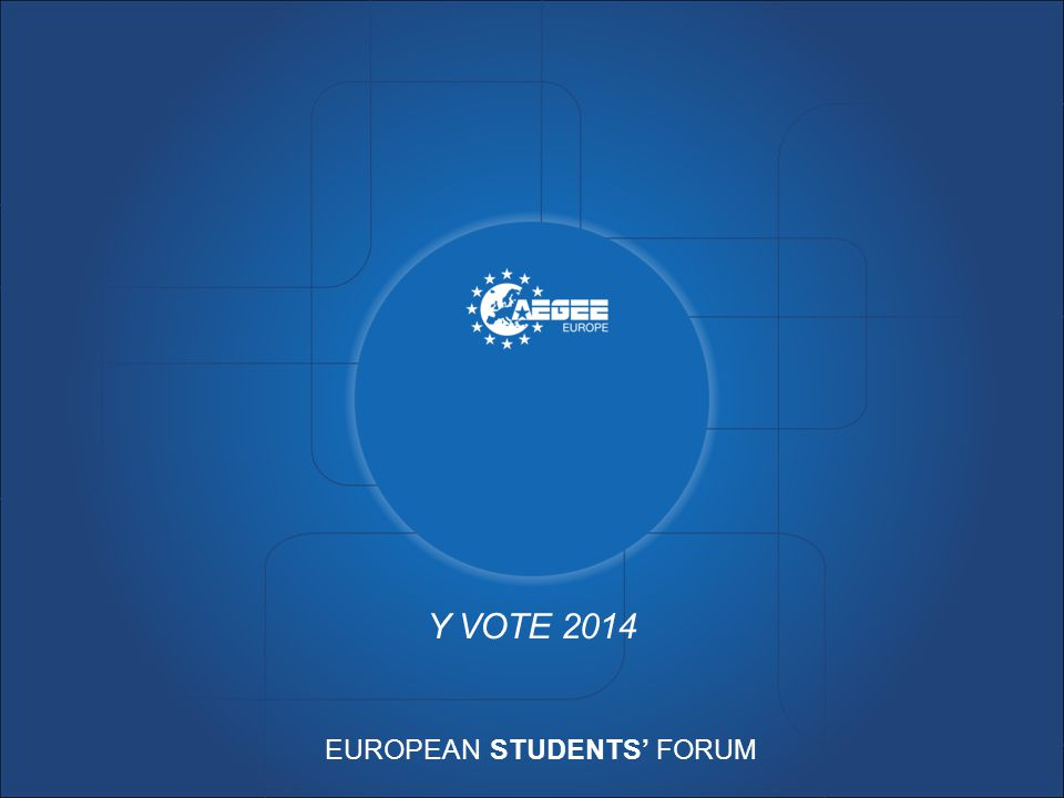 EUROPEAN STUDENTS' FORUM Y VOTE 2014