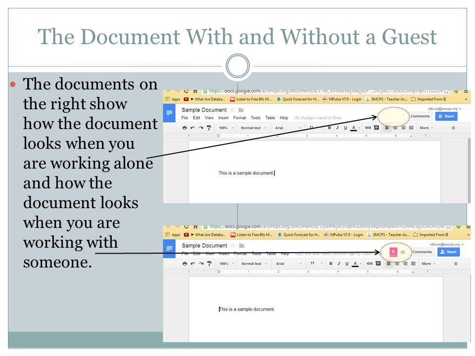 The Document With and Without a Guest The documents on the right show how the document looks when you are working alone and how the document looks when you are working with someone.