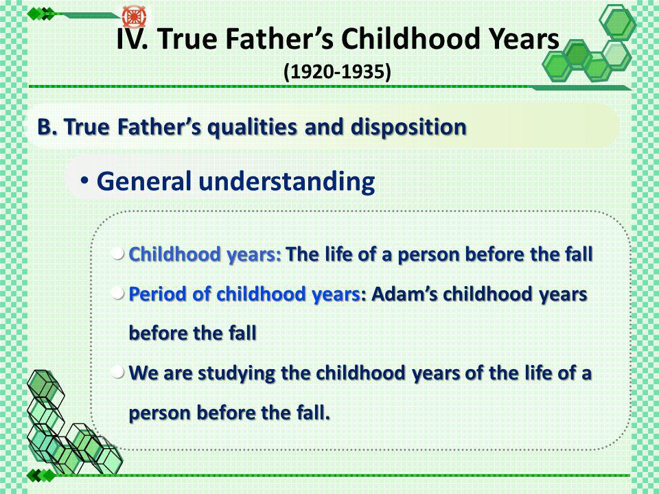 General understanding Childhood years: The life of a person before the fall Childhood years: The life of a person before the fall Period of childhood years: Adam's childhood years before the fall Period of childhood years: Adam's childhood years before the fall We are studying the childhood years of the life of a person before the fall.