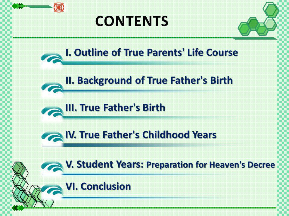 CONTENTS CONTENTS I. Outline of True Parents Life Course II.
