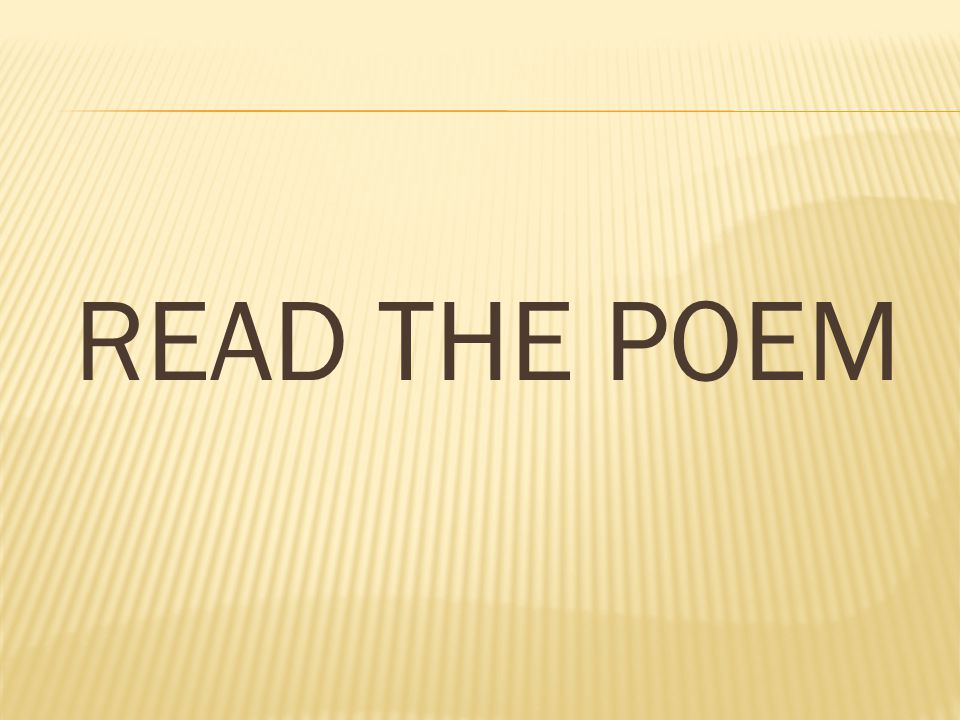  Remember that paraphrasing is putting something into your own words  After reading the poem, rewrite it in your own words  This may be three sentences or a page – it all depends on the particular poem