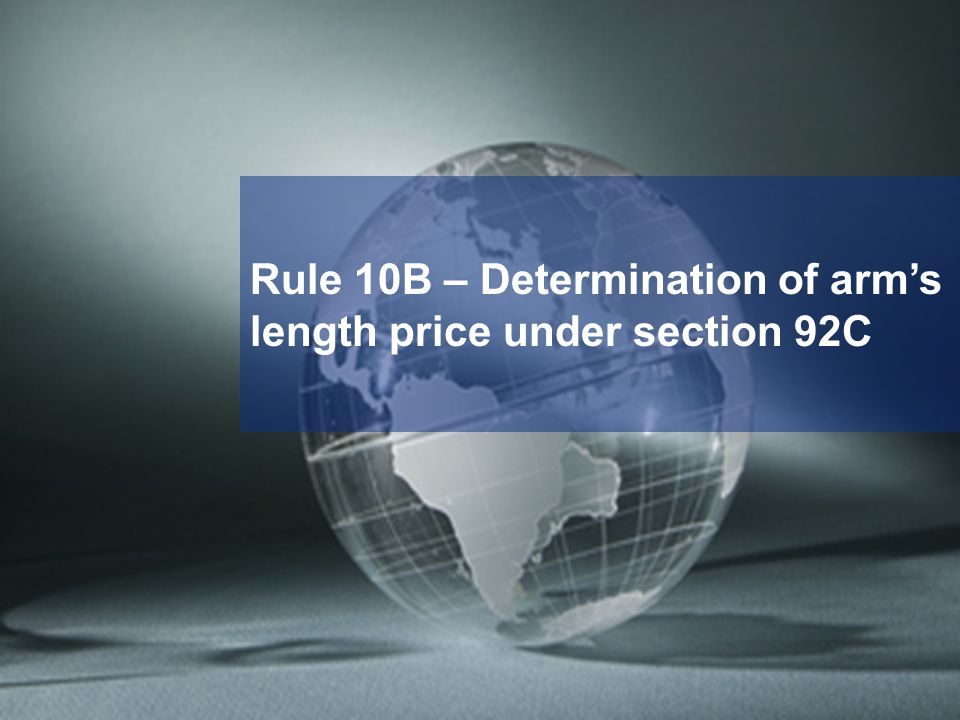 10 Rule 10B & 10 AB – Determination of arm's length price under section 92C (1) For the purposes of sub-section (2) of section 92C, the arm's length price in relation to an international transaction or specified domestic transaction shall be determined by any of the following methods, being the most appropriate method, in the following manner, namely :— (a)comparable uncontrolled price method (Rule 10 B(1)a) (b)resale price method (Rule 10 B(1)b) (c)cost plus method (Rule 10 B(1)c) (d)profit split method (Rule 10 B(1)d) (e)transactional net margin method (Rule 10 B(1)e) (f)any other method (Rule 10 AB)