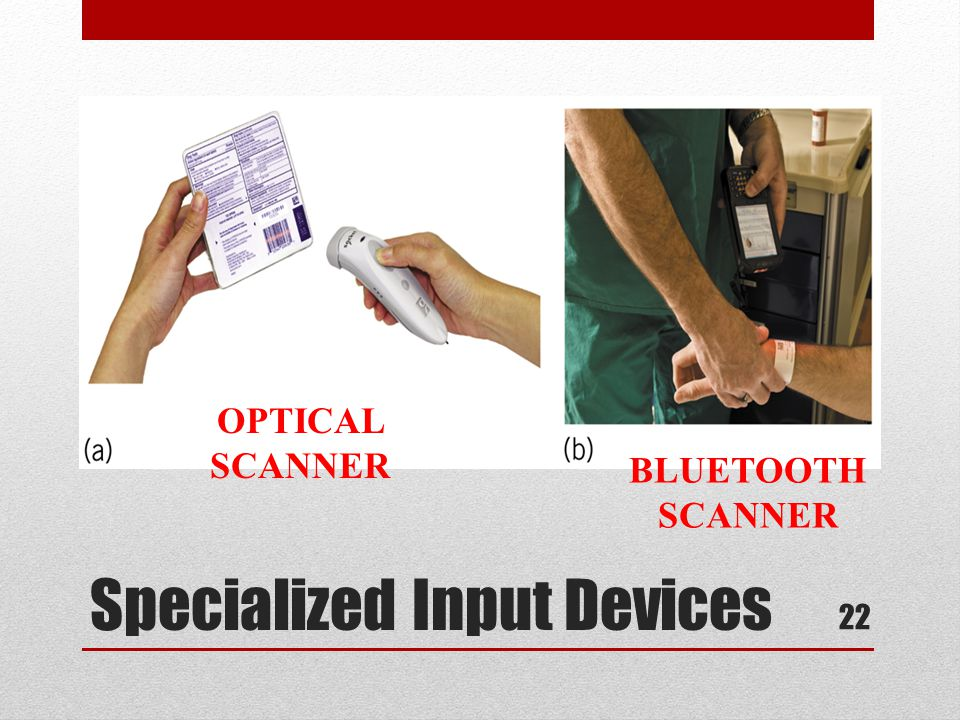 Specialized Input Devices 22 OPTICAL SCANNER BLUETOOTH SCANNER