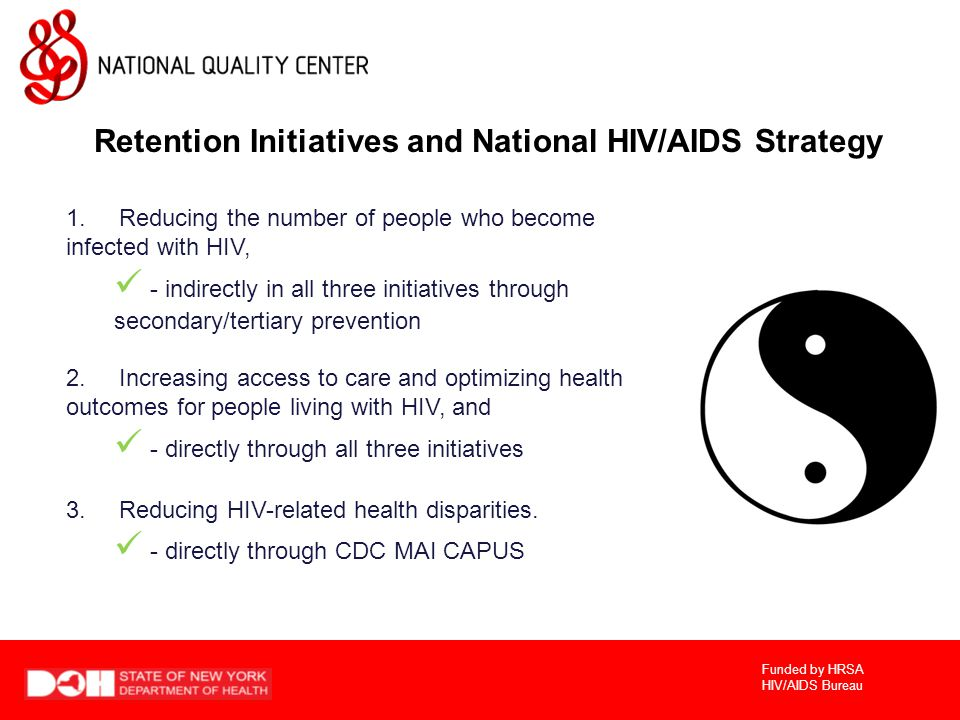 Funded by HRSA HIV/AIDS Bureau Pop-up Question Which of the following retention initiatives are you involved in.