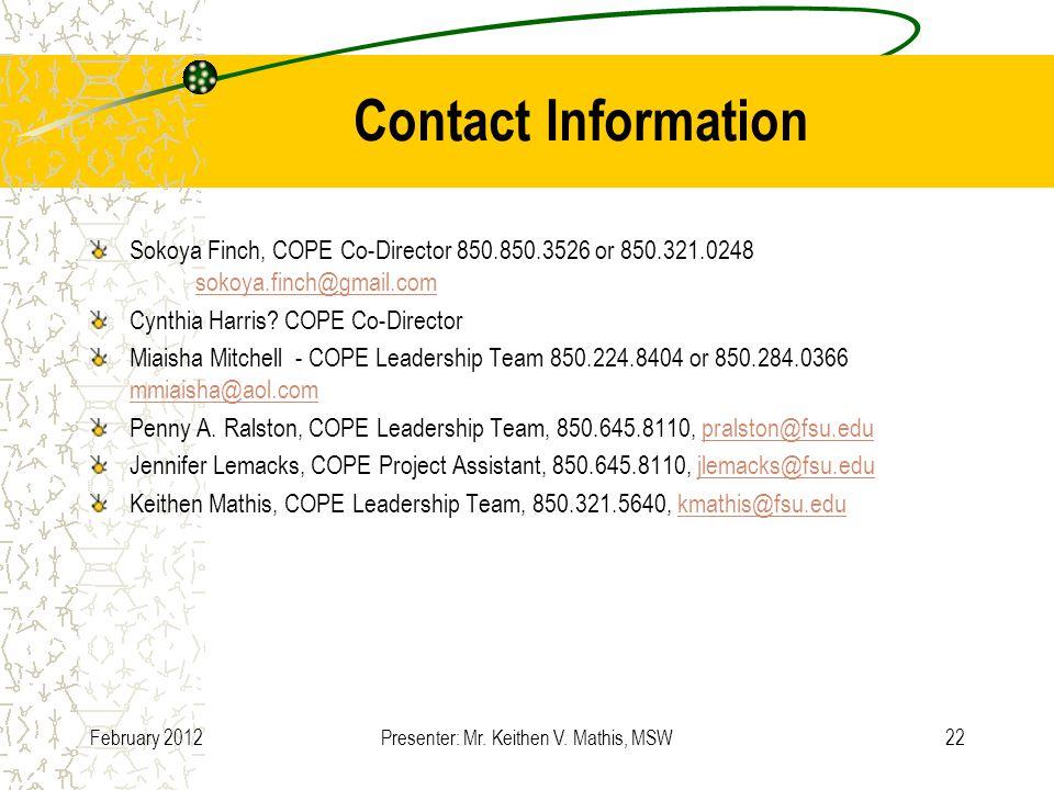 Contact Information Sokoya Finch, COPE Co-Director 850.850.3526 or 850.321.0248 sokoya.finch@gmail.com sokoya.finch@gmail.com Cynthia Harris.