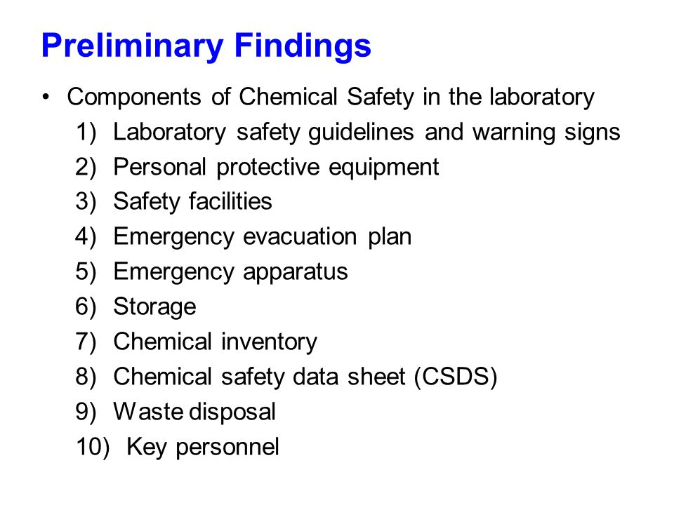Page 8 Preliminary Findings Components of Chemical Safety in the laboratory 1)Laboratory safety guidelines and warning signs 2)Personal protective equ
