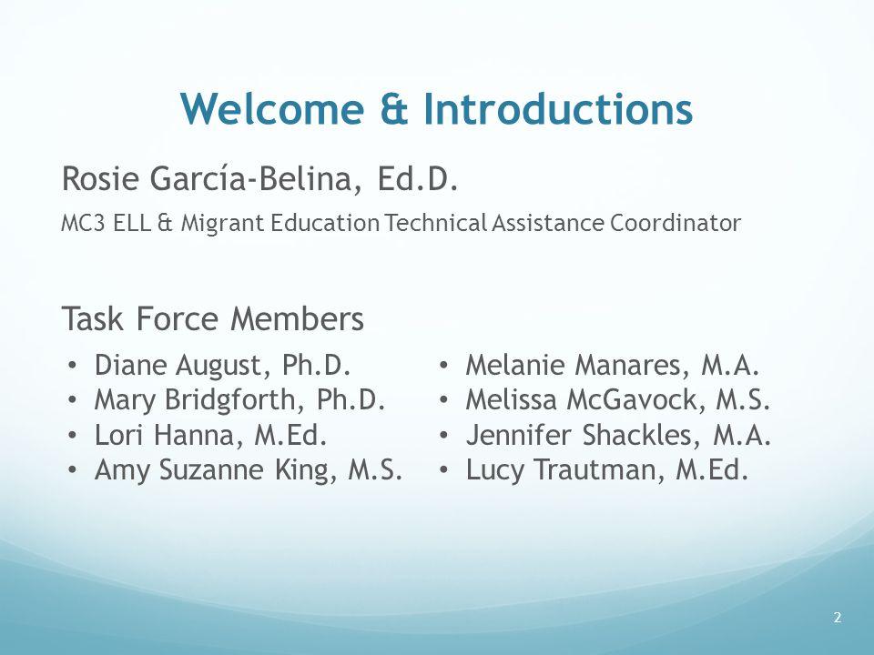 Welcome & Introductions Rosie García-Belina, Ed.D.