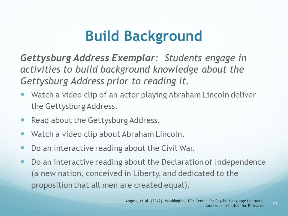 Build Background Gettysburg Address Exemplar: Students engage in activities to build background knowledge about the Gettysburg Address prior to reading it.