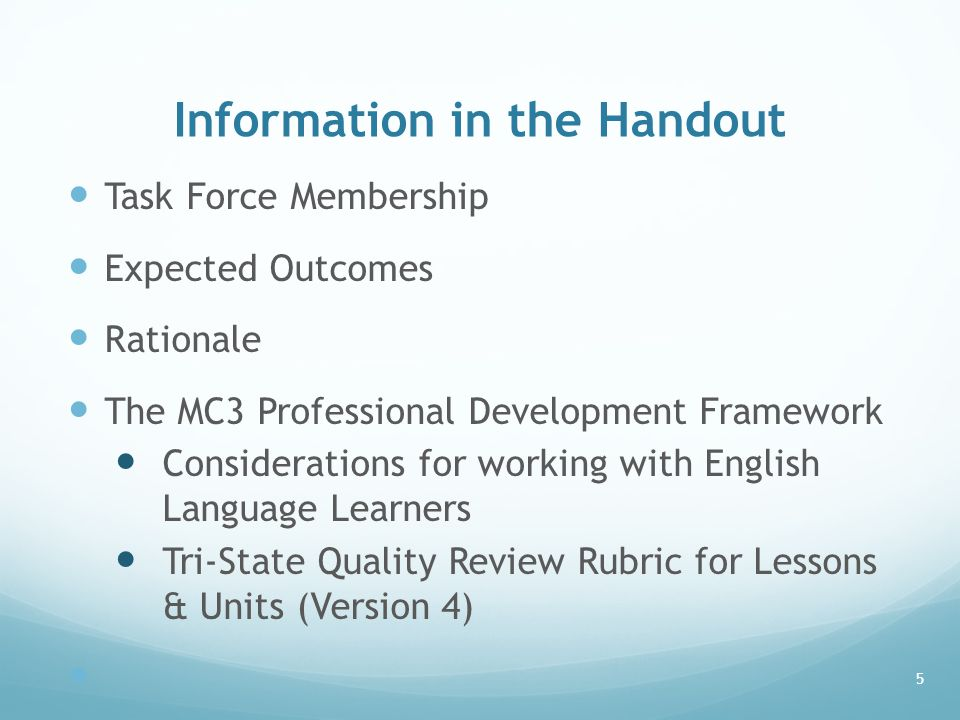 Information in the Handout Task Force Membership Expected Outcomes Rationale The MC3 Professional Development Framework Considerations for working wit