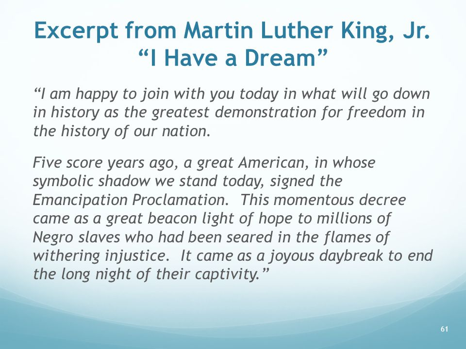 """Excerpt from Martin Luther King, Jr. """"I Have a Dream"""" """"I am happy to join with you today in what will go down in history as the greatest demonstration"""