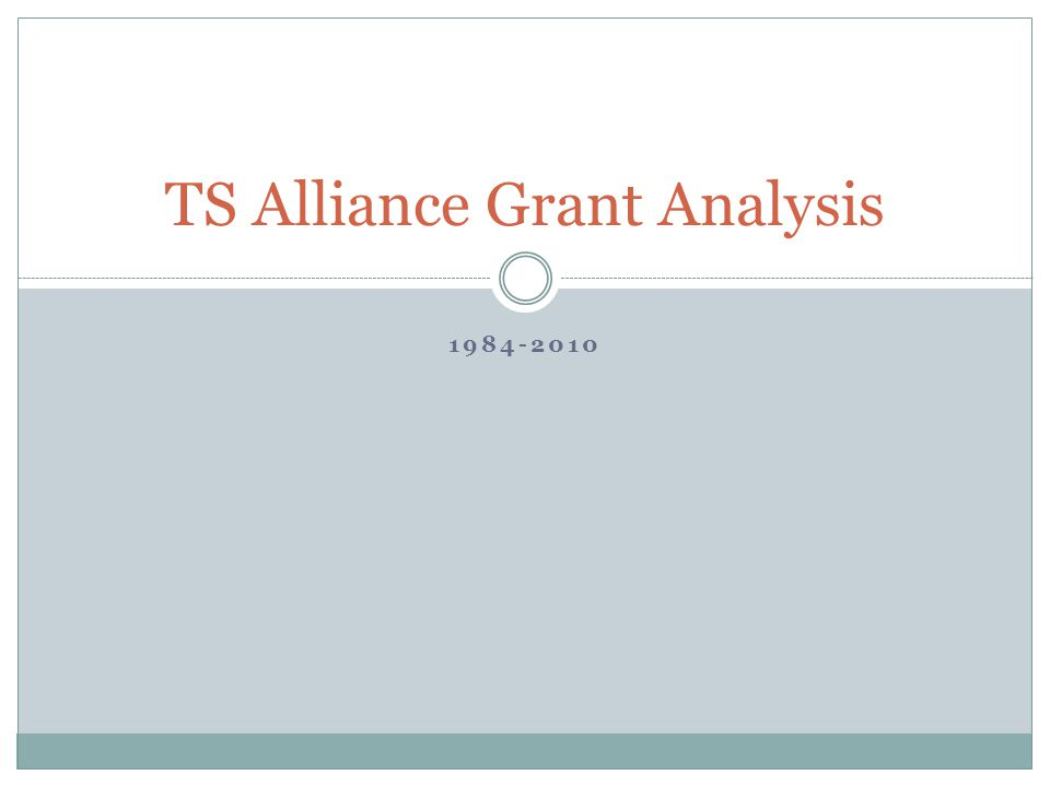TS Alliance Grant Analysis 1984-2010