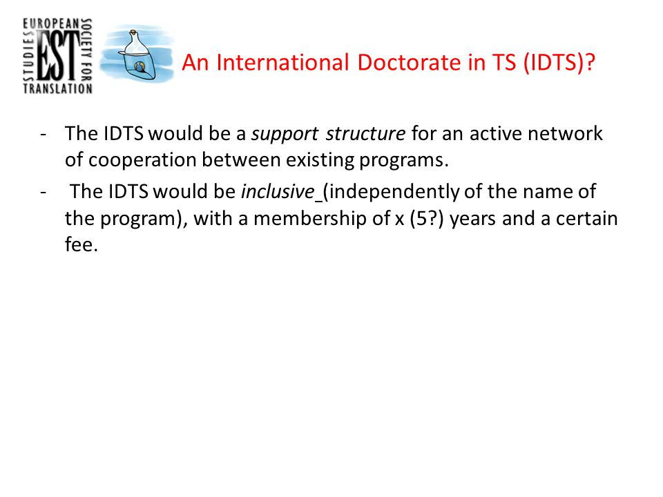 An International Doctorate in TS (IDTS).