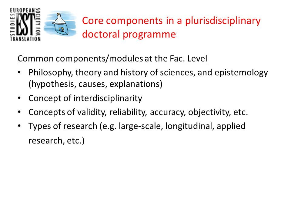 Core components in a plurisdisciplinary doctoral programme Common components/modules at the Fac.