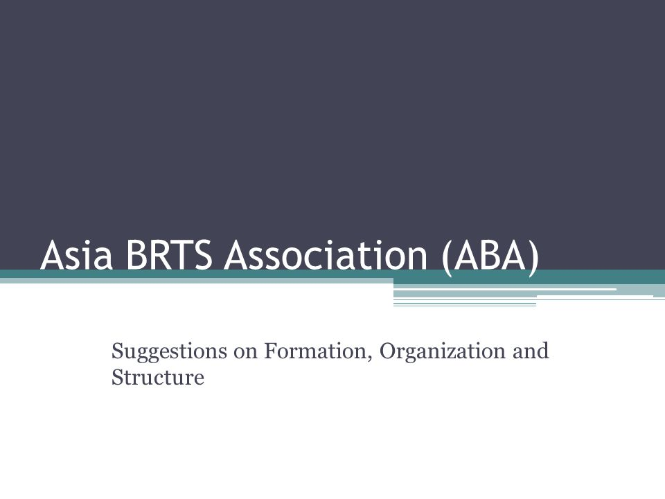 Asia BRT Association – Agenda for Discussion Discuss the Need to form an Association Discuss the possible Core Objectives Membership Types/Criteria Registration of the Body (format/location) Organizational Structure Revenue/Corpus Constitution of a Working Group