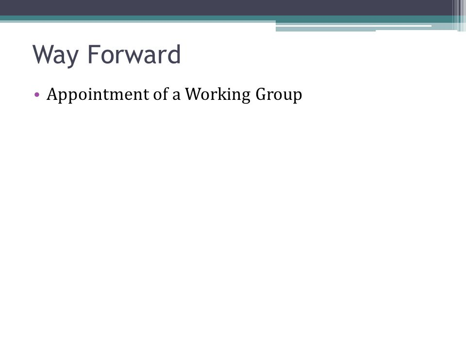 Way Forward Appointment of a Working Group