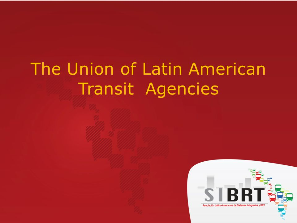 The Union of Latin American Transit Agencies