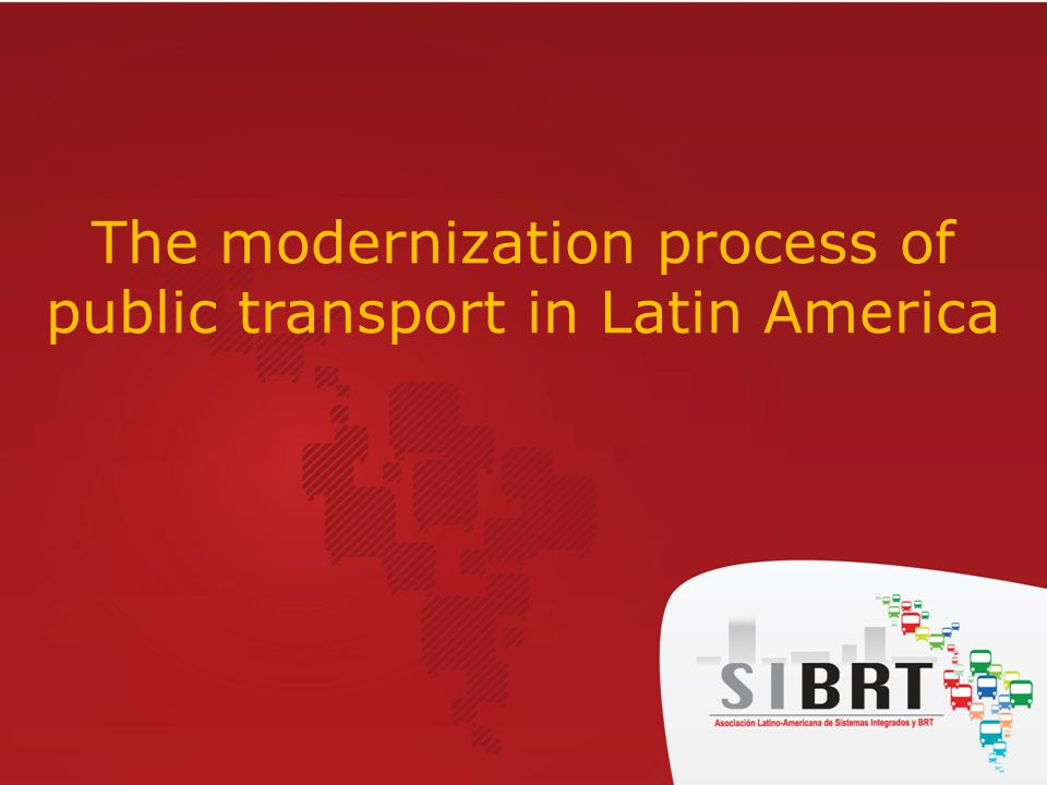 The modernization process of public transport in Latin America