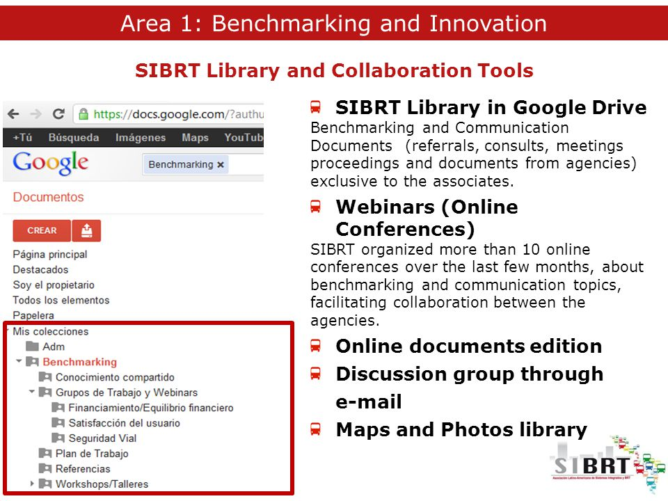 SIBRT Library in Google Drive Benchmarking and Communication Documents (referrals, consults, meetings proceedings and documents from agencies) exclusive to the associates.