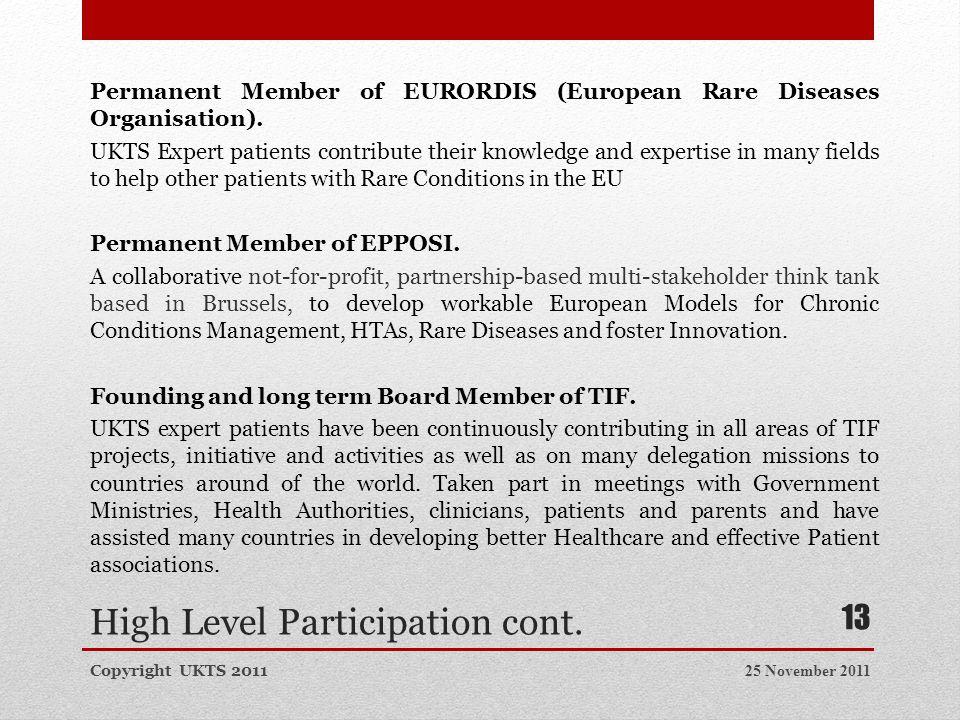 High Level Participation cont. Permanent Member of EURORDIS (European Rare Diseases Organisation).