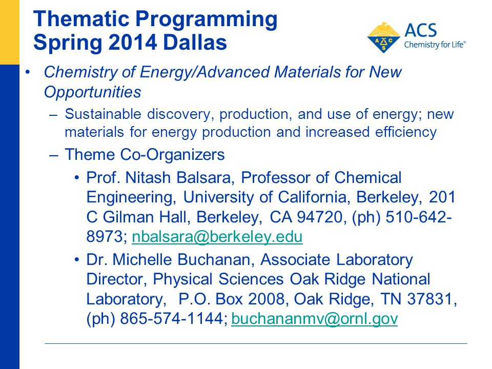 Thematic Programming Spring 2014 Dallas Chemistry of Energy/Advanced Materials for New Opportunities –Sustainable discovery, production, and use of en
