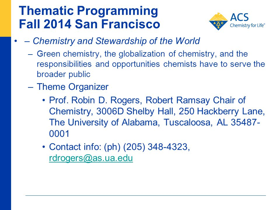 Thematic Programming Fall 2014 San Francisco – Chemistry and Stewardship of the World –Green chemistry, the globalization of chemistry, and the respon