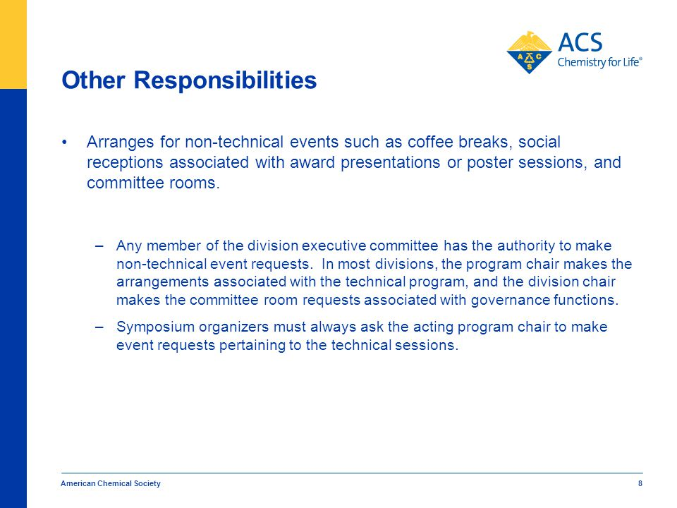 Other Responsibilities Arranges for non-technical events such as coffee breaks, social receptions associated with award presentations or poster sessions, and committee rooms.