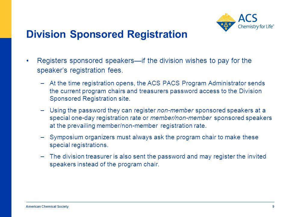 Division Sponsored Registration Registers sponsored speakers—if the division wishes to pay for the speaker's registration fees.