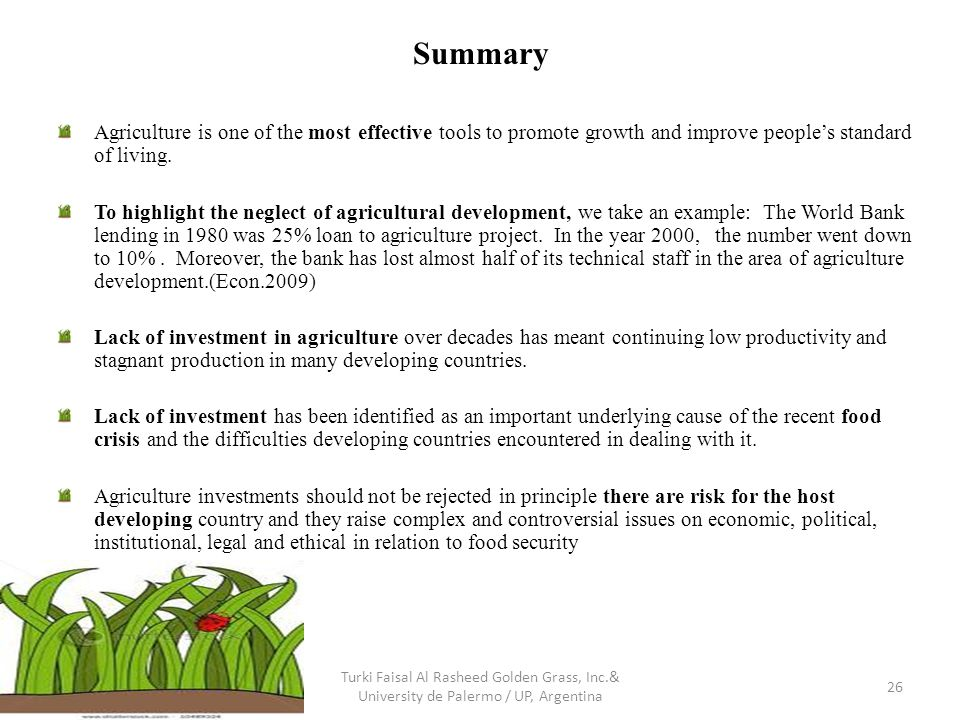 Summary Agriculture is one of the most effective tools to promote growth and improve people's standard of living. To highlight the neglect of agricult