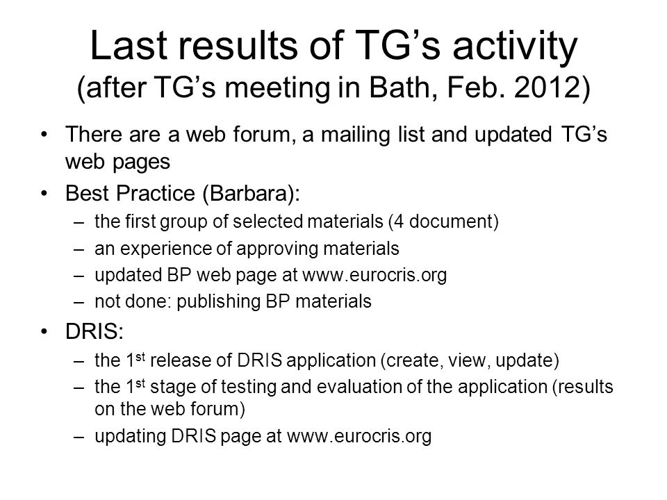 Last results of TG's activity (after TG's meeting in Bath, Feb.