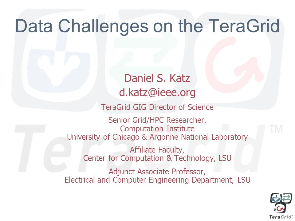 1 Data Challenges on the TeraGrid Daniel S.