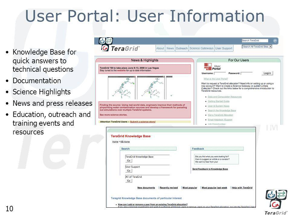 10 User Portal: User Information Knowledge Base for quick answers to technical questions Documentation Science Highlights News and press releases Education, outreach and training events and resources