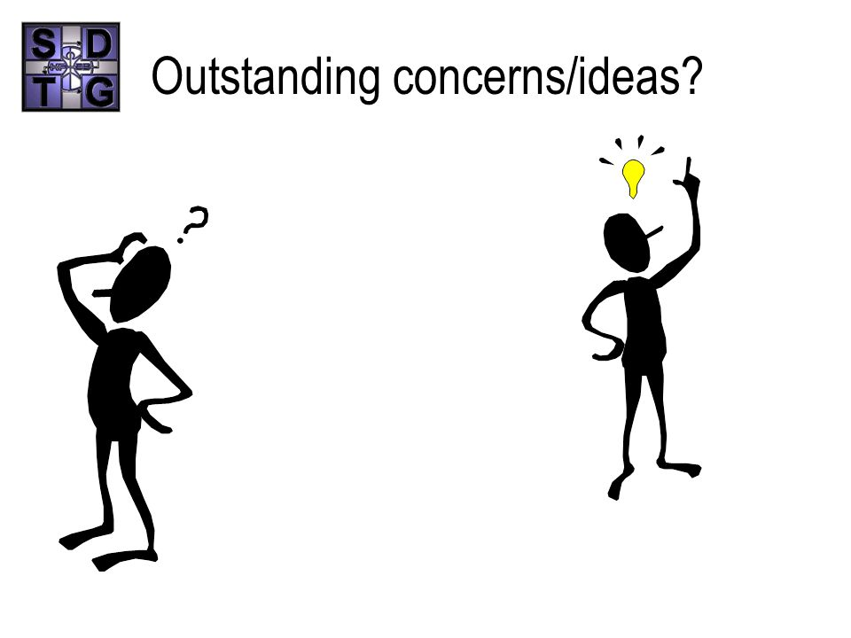 Outstanding concerns/ideas