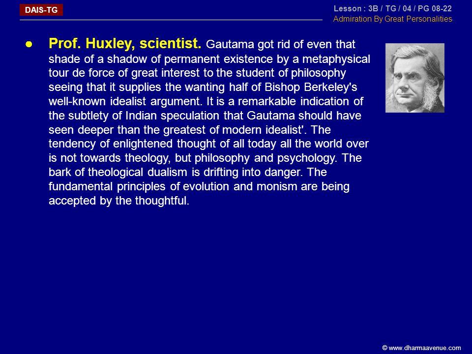 © www.dharmaavenue.com ●Prof. Huxley, scientist.