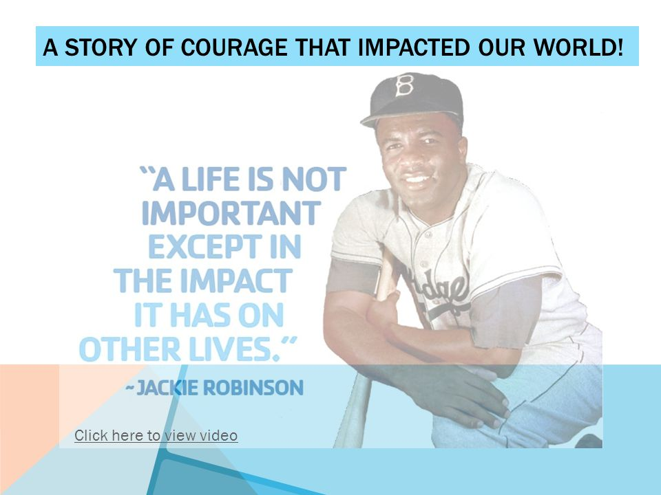 A STORY OF COURAGE THAT IMPACTED OUR WORLD! Click here to view video