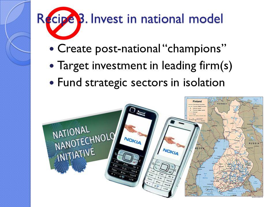 Recipe 3. Invest in national model Recipe 3.