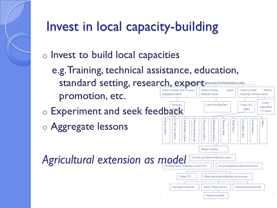 Invest in local capacity-building o Invest to build local capacities e.g.