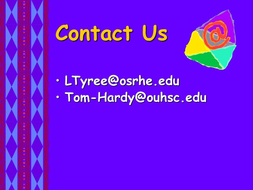 Contact Us LTyree@osrhe.eduLTyree@osrhe.edu Tom-Hardy@ouhsc.eduTom-Hardy@ouhsc.edu
