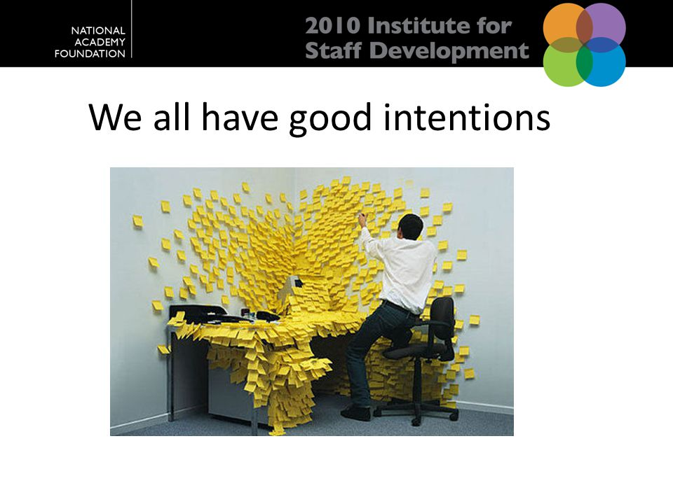 We all have good intentions