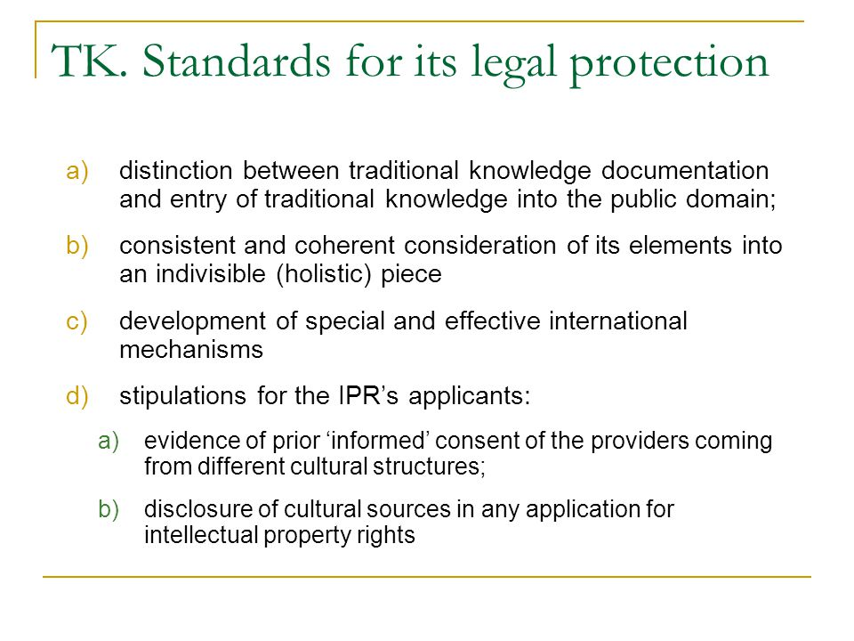 TK. Standards for its legal protection a)distinction between traditional knowledge documentation and entry of traditional knowledge into the public do