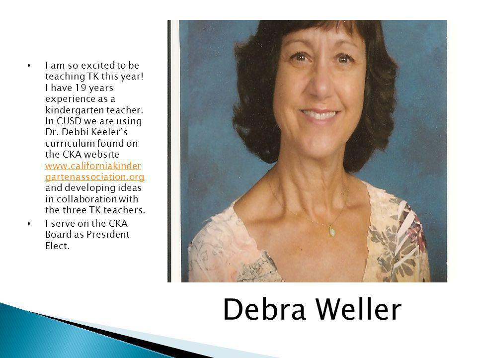 Debra Weller I am so excited to be teaching TK this year.