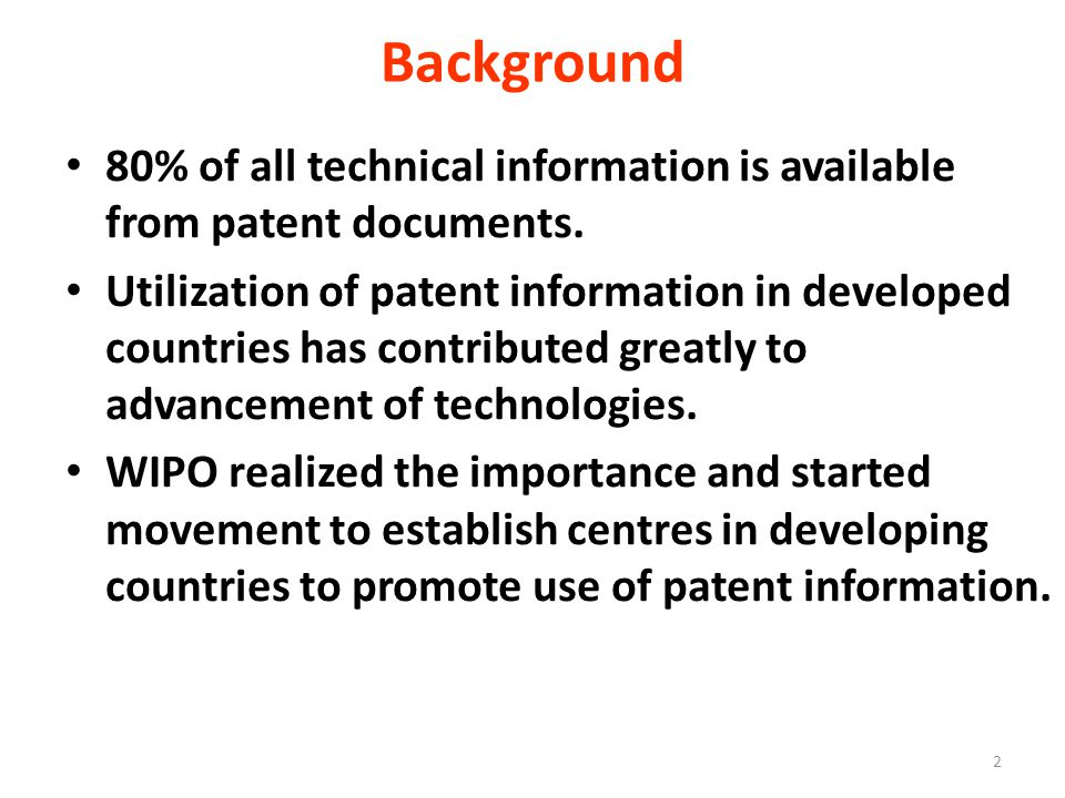 2 Background 80% of all technical information is available from patent documents.