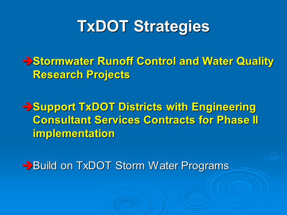 TxDOT Strategies  Stormwater Runoff Control and Water Quality Research Projects  Support TxDOT Districts with Engineering Consultant Services Contra