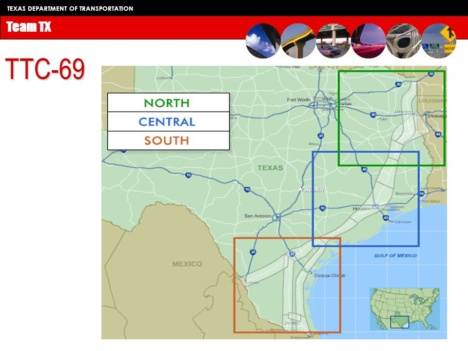 TEXAS DEPARTMENT OF TRANSPORTATION Team TX TTC-69 Draft of the Environmental Impact Statement is expected later this year Should identify a study area approximately four miles wide