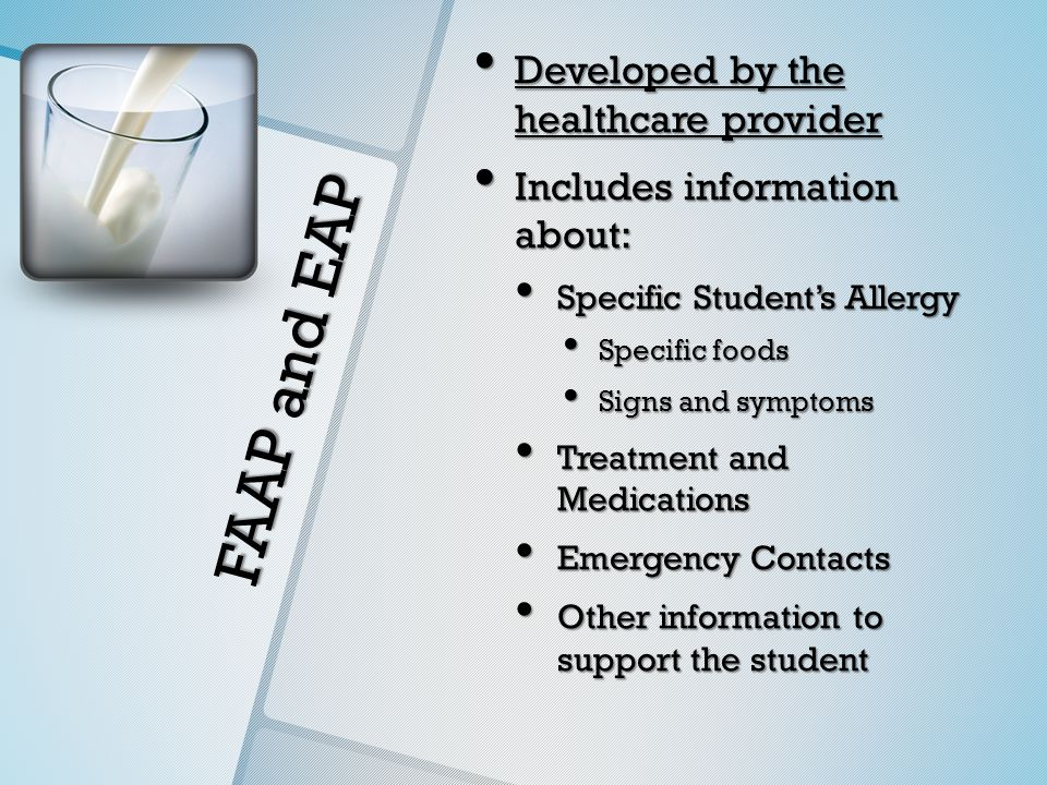 FAAP and EAP Developed by the healthcare provider Developed by the healthcare provider Includes information about: Includes information about: Specifi