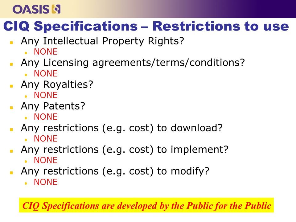 n Any Intellectual Property Rights. l NONE n Any Licensing agreements/terms/conditions.