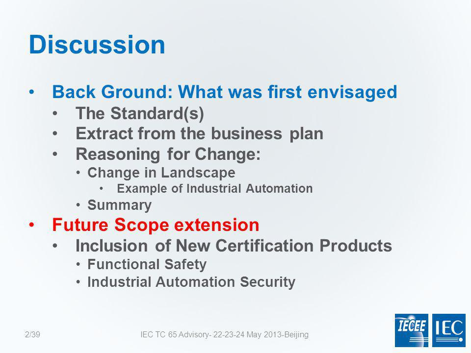 Discussion Back Ground: What was first envisaged The Standard(s) Extract from the business plan Reasoning for Change: Change in Landscape Example of I